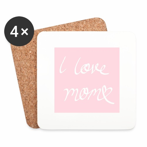 I love my mom - Lasinalustat (4 kpl:n setti)