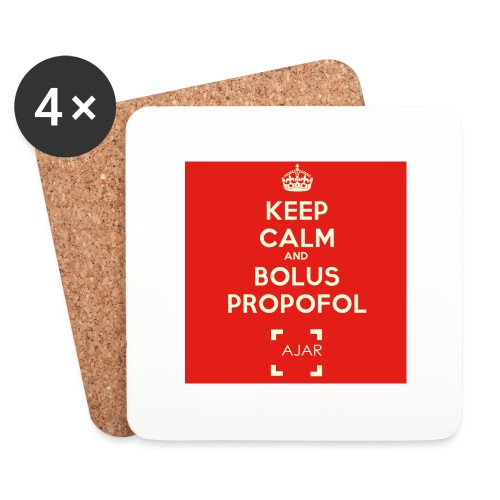 Keep calm and bolus PROPOFOL ! - Dessous de verre (lot de 4)