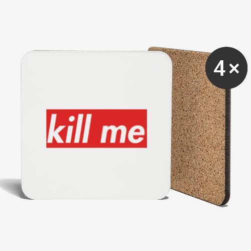 kill me - Coasters (set of 4)