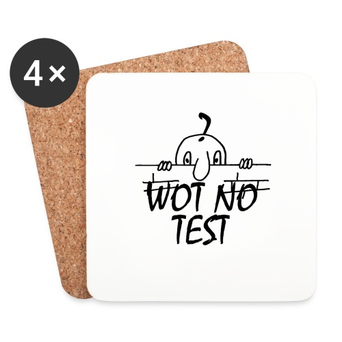 WOT NO TEST - Coasters (set of 4)