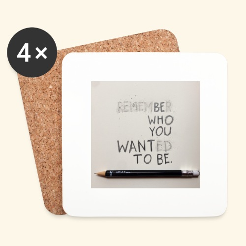 Be who you want to be - Onderzetters (4 stuks)