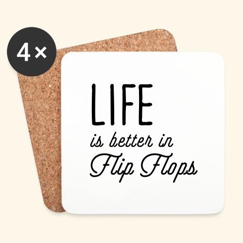 Life is better in Flip Flops - Untersetzer (4er-Set)