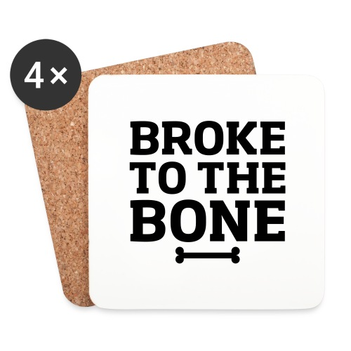 Broke To The Bone - Coasters (set of 4)