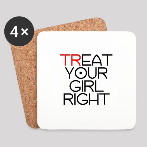 Treat Your Girl Right - Onderzetters (4 stuks)