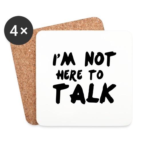 Im Not Here To Talk - Untersetzer (4er-Set)