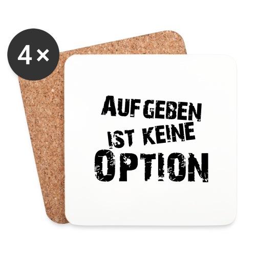 Aufgeben ist keine Option - Untersetzer (4er-Set)