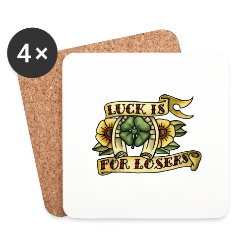 Luck Is For Losers - Coasters (set of 4)