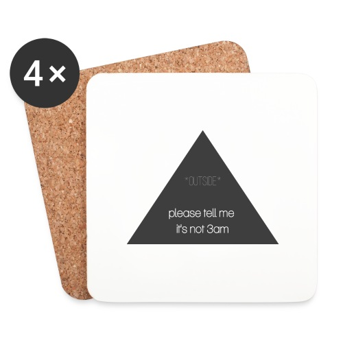 It's not 3am - Coasters (set of 4)