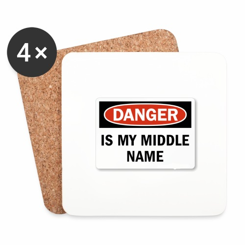 Danger is my middle name - Coasters (set of 4)