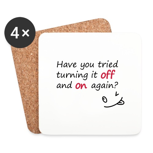 Have you tried turning it off and on again? - Sottobicchieri (set da 4 pezzi)