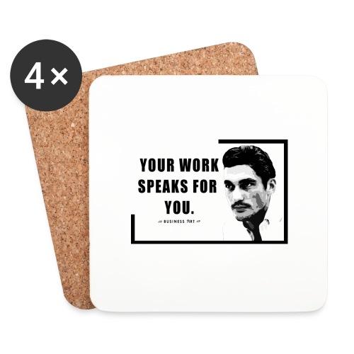 Your Work Speaks for You - Sottobicchieri (set da 4 pezzi)