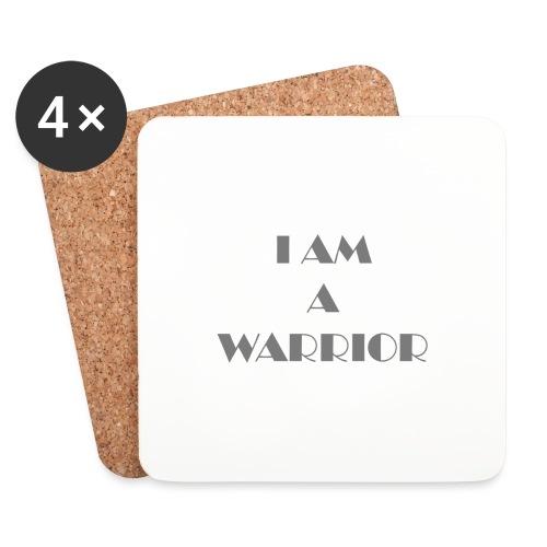 I am a warrior - Coasters (set of 4)