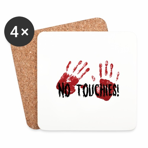 No Touchies 2 Bloody Hands Behind Black Text - Coasters (set of 4)