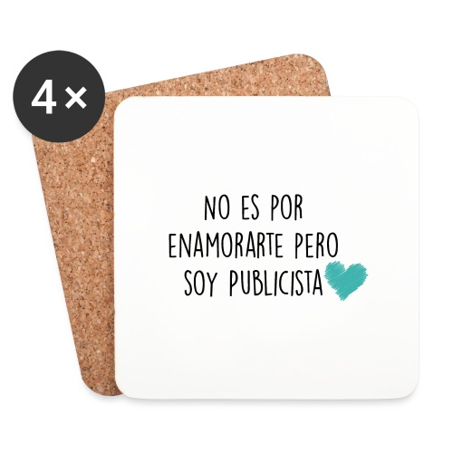 No es por enamorarte pero soy publicista - Posavasos (juego de 4)