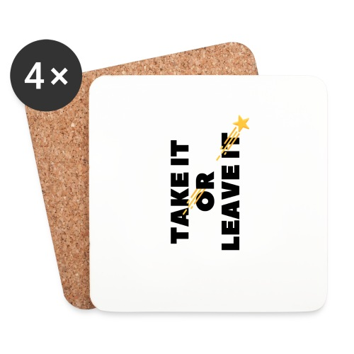 Take It Or Leave It - Dessous de verre (lot de 4)
