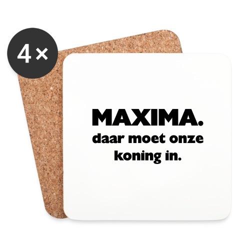 Maxima daar onze Koning in - Onderzetters (4 stuks)