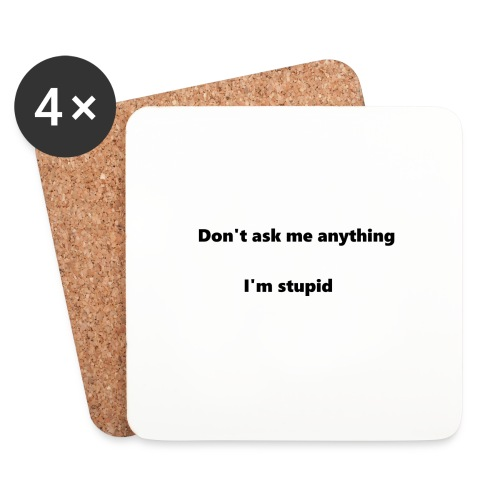 I'm stupid - Lasinalustat (4 kpl:n setti)