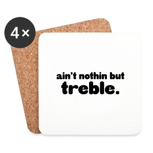 Ain't notin but treble - Coasters (set of 4)