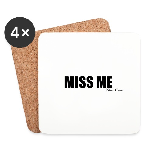 MISS ME - Coasters (set of 4)