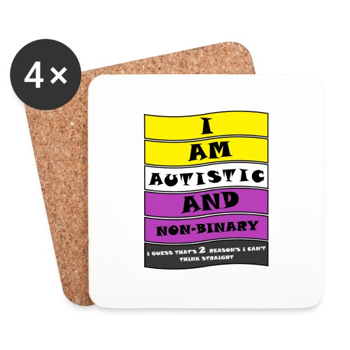Autistic and Non-binary | Funny Quote - Coasters (set of 4)
