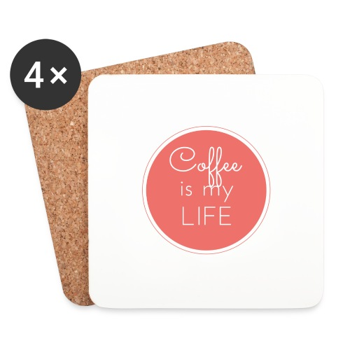 Coffee is my life - Posavasos (juego de 4)