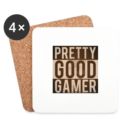 PRETTY GOOD GAMER. - Coasters (set of 4)
