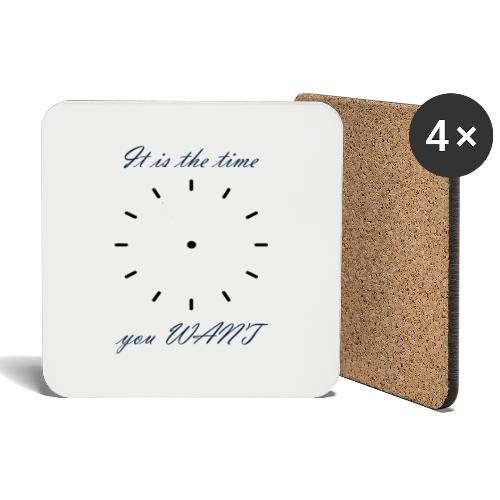 It is the time you WANT - Posavasos (juego de 4)