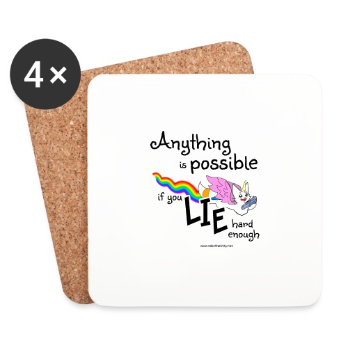 Anything Is Possible if you lie hard enough - Coasters (set of 4)