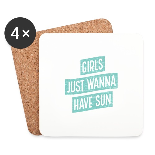 Girls just wanna have sun – Geschenkidee für Sie - Untersetzer (4er-Set)