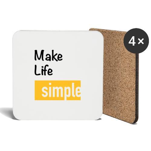 Make Life Simple - Dessous de verre (lot de 4)