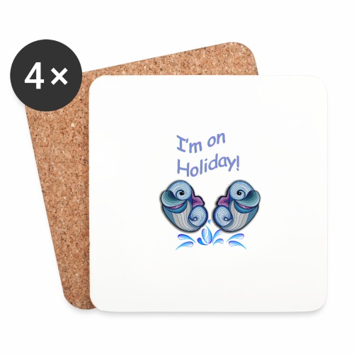 I'm on holliday - Coasters (set of 4)