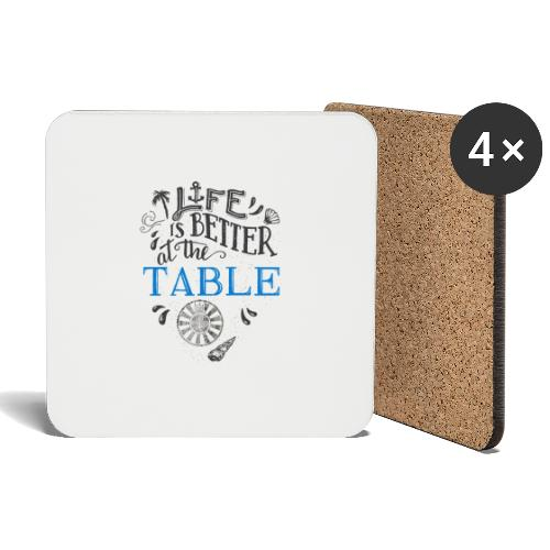 life is better at the table - Untersetzer (4er-Set)