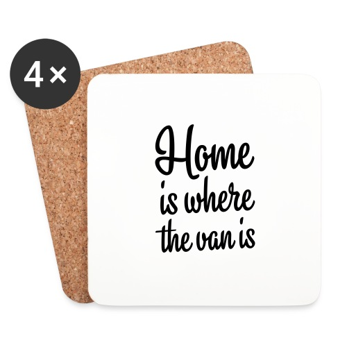 Home is where the van is - Autonaut.com - Coasters (set of 4)