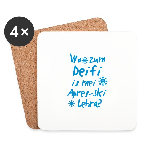 Wintershirt Wo zum Deifi is mei ApresSki Lehra? - Untersetzer (4er-Set)