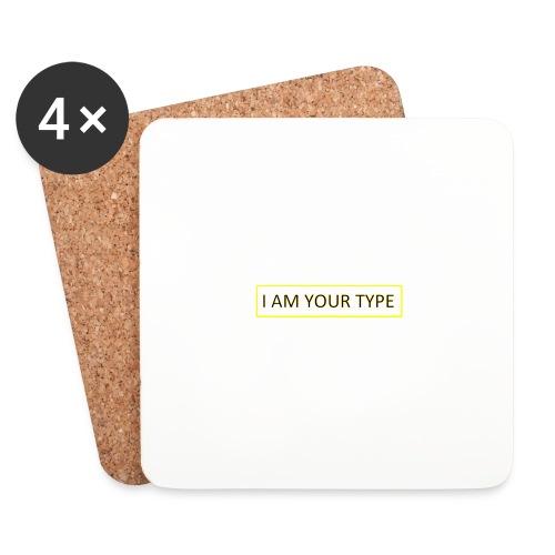 I AM YOUR TYPE - Posavasos (juego de 4)