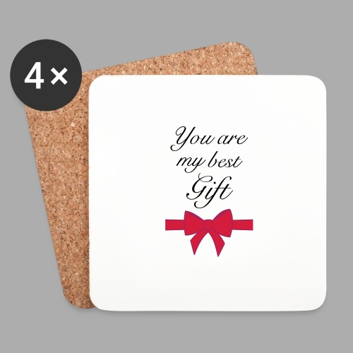 you are my best gift - Coasters (set of 4)