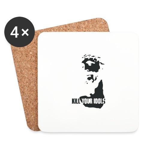 Kill your idols - Coasters (set of 4)