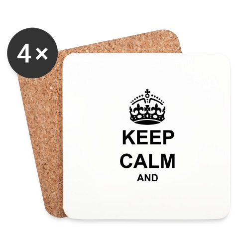 Keep Calm And Your Text Best Price - Coasters (set of 4)