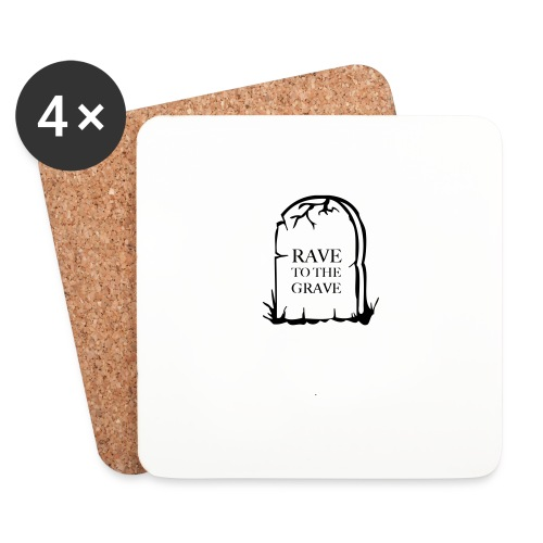 Rave to the Grave - Coasters (set of 4)
