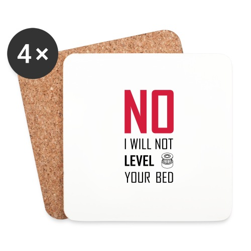 No I will not level your bed (vertical) - Coasters (set of 4)