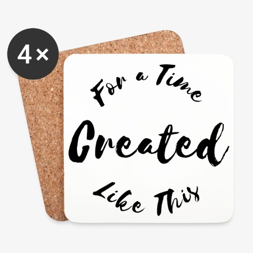Created For a Time Like This - Underlägg (4-pack)