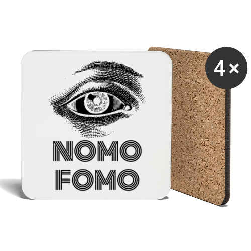 NOMO FOMO - Coasters (set of 4)