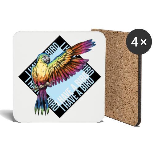 I have a bird - Papagei - Untersetzer (4er-Set)