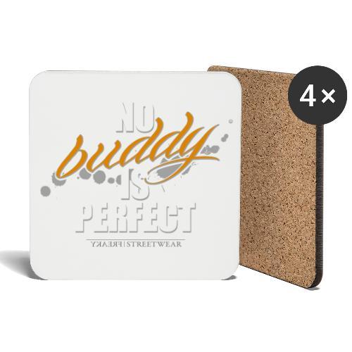 no buddy is perfect - Untersetzer (4er-Set)